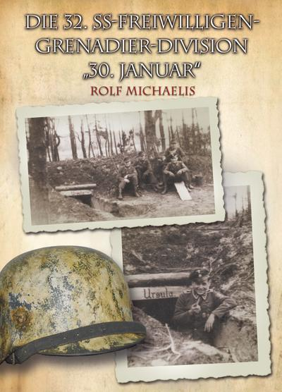 Die 32. SS-Freiwilligen-Grenadier-Division '30. Januar'