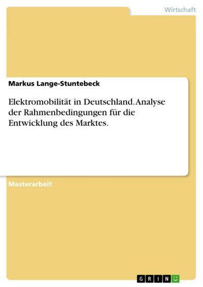 Analyse der Rahmenbedingungen für die Entwicklung des Marktes für Elektromobilität in Deutschland