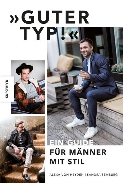 'Guter Typ!'; Ein Guide für Männer mit Stil   ; Photograph: Semburg, Sandra; Deutsch