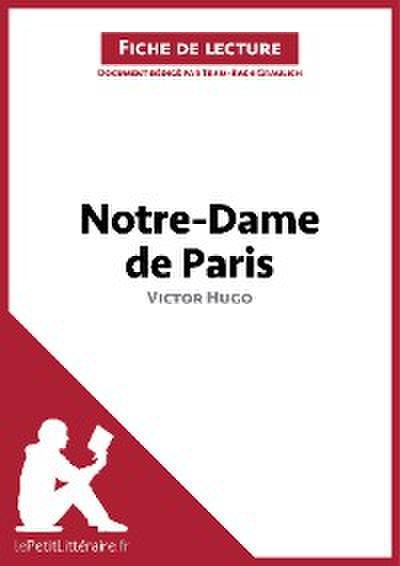 Notre-Dame de Paris de Victor Hugo (Fiche de lecture)