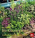 Der kleine Bio-Kräutergarten: Gestalten Bepflanzen Verwerten