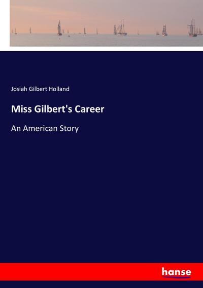 Miss Gilbert's Career
