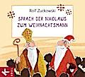 Sprach der Nikolaus zum Weihnachtsmann