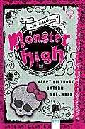 Monster High (3). Happy Birthday unterm Vollmond; Übers. v. Wiemken, Simone; Deutsch; Mit exklusivem Extra-Kapitel