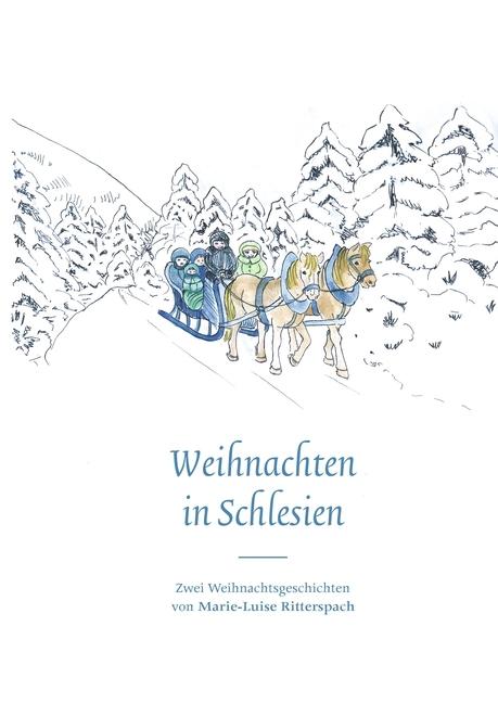 Weihnachten in Schlesien - Marie-Luise Ritterspach -  9783848203291