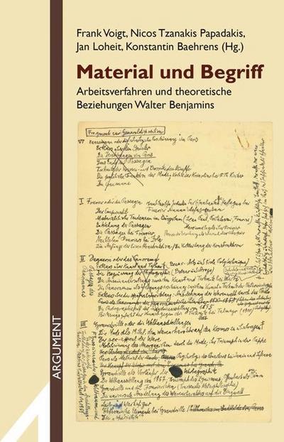 Material und Begriff: Arbeitsverfahren und theoretische Beziehungen Walter Benjamins (Argument Sonderband / Neue Folge)