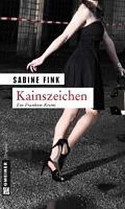 Kainszeichen; Kriminalroman   ; Krimi im Gmeiner-Verlag; FRANKEN-Krimi
