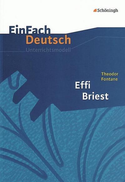 Effi Briest. EinFach Deutsch Unterrichtsmodelle