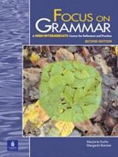 Focus on Grammar, High-Intermediate Level by Fuchs, Marjorie; Bonner, Margaret