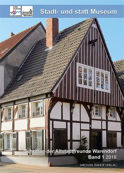 Stadt- und statt Museum. Schriften der Altstadtfreunde Warendorf. Band 1 2018