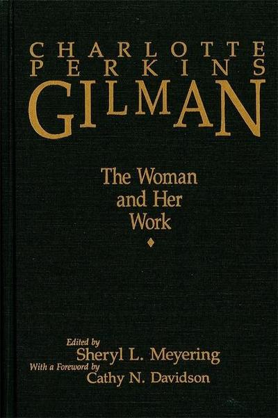 Charlotte Perkins Gilman [pb]: The Woman and Her Work