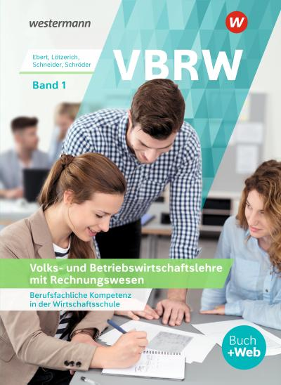 VBRW - Volks- und Betriebswirtschaftslehre mit Rechnungswesen 1. Schülerband