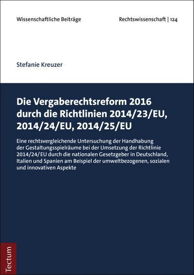 Die Vergaberechtsreform 2016 durch die Richtlinien 2014/23/EU, 2014/24/EU, 2014/25/EU