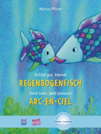 Schlaf gut, kleiner Regenbogenfisch, Deutsch-Französisch. Dors bien, petit poisson Arc-en-ciel