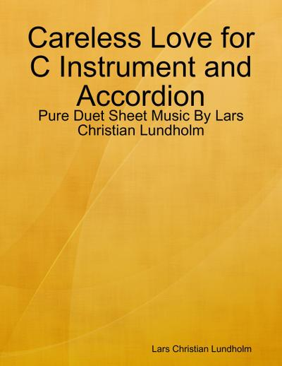 Careless Love for C Instrument and Accordion - Pure Duet Sheet Music By Lars Christian Lundholm