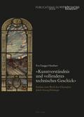 «Kunstverständnis und vollendetes technisches Geschick»