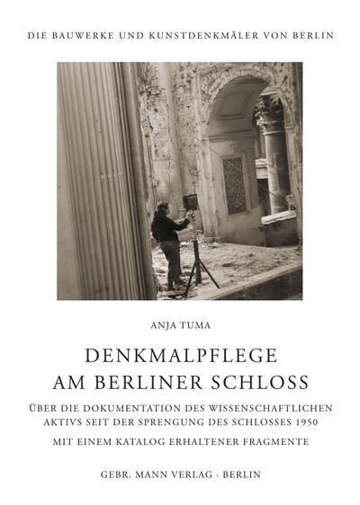 Denkmalpflege am Berliner Schloss