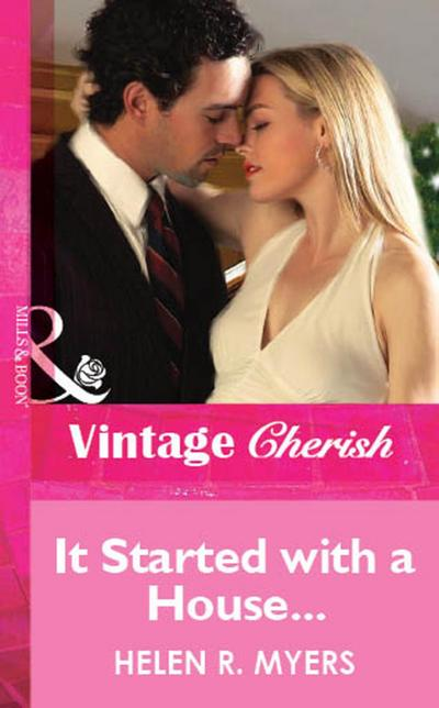 It Started with a House.... (Mills & Boon Vintage Cherish)