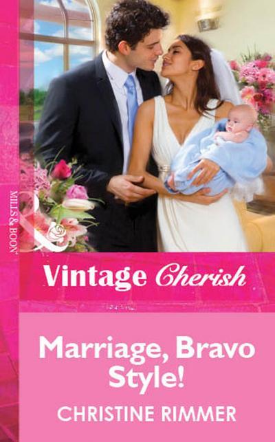 Marriage, Bravo Style! (Mills & Boon Vintage Cherish)