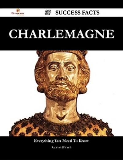Charlemagne 37 Success Facts - Everything you need to know about Charlemagne