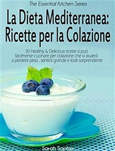 La Dieta Mediterranea: Ricette Per La Colazione