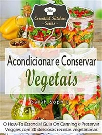 Acondicionar E Conservar Vegetais