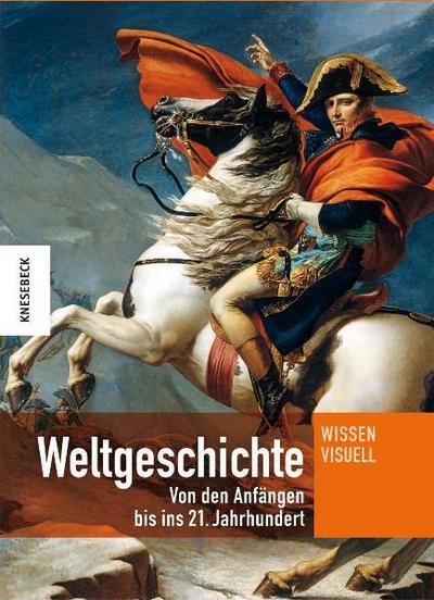 Weltgeschichte; Von den Anfängen bis ins 21. Jahrhundert   ; Deutsch; 1200 farb. Abb. -