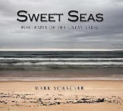 Sweet Seas: Portraits of the Great Lakes