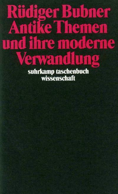 Antike Themen und ihre moderne Verwandlung (suhrkamp taschenbuch wissenschaft)