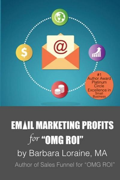 Email Marketing Profits: For Omg Roi
