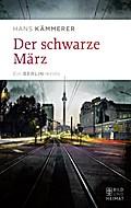 Der schwarze März; Ein Berlin-Krimi Kommissar ...