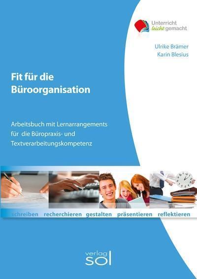 Fit für die Büroorganisation: Arbeitsbuch mit Lernarrangements für die Büropraxis- und Textverarbeitungskompetenz