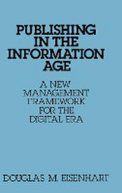 Publishing in the Information Age: A New Management Framework for the Digital Era