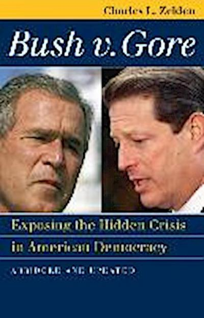 Bush V. Gore: Exposing the Hidden Crisis in American Democracy Abridged and Updated