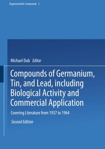 Compounds of Germanium, Tin, and Lead, including Biological Activity and Commercial Application