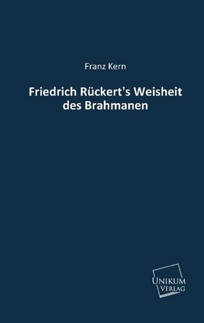 Friedrich Rückert's Weisheit des Brahmanen