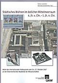 Städtisches Wohnen im östlichen Mittelmeerraum 4. Jh. v. Chr. - 1.Jh. n. Chr. - Sabine Ladstätter