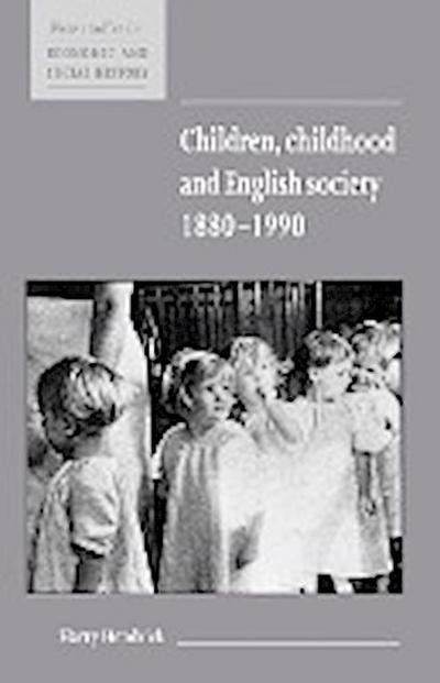 Children, Childhood and English Society, 1880 1990