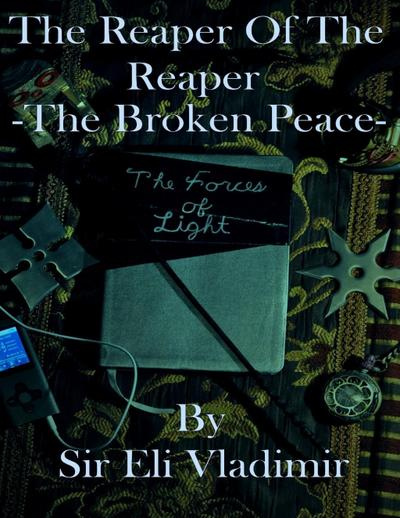 The Reaper of the Reaper: The Broken Peace