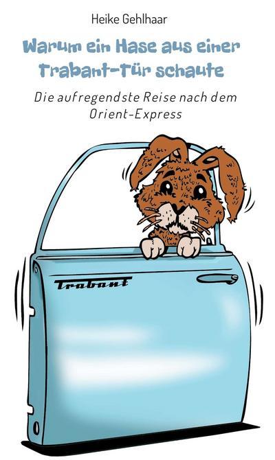 Warum ein Hase aus einer Trabant-Tür schaute