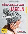 Mützen, Schals und Loops häkeln: Raffiniert k ...