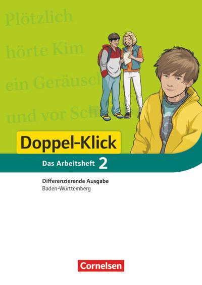 Doppel-Klick - Differenzierende Ausgabe Baden-Württemberg. 6. Schuljahr. Arbeitsheft mit Lösungen