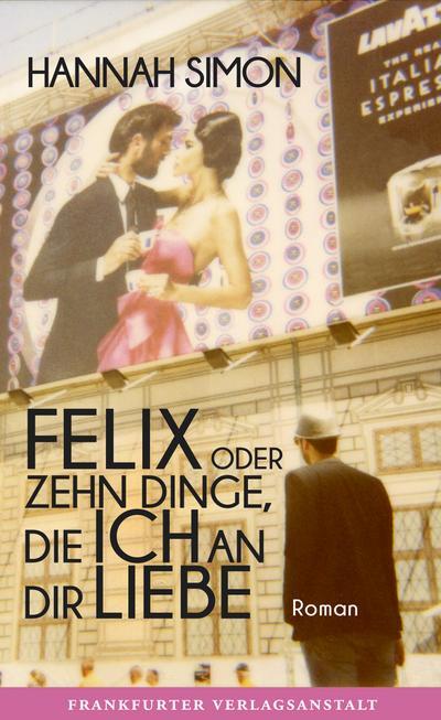 Felix oder Zehn Dinge, die ich an dir liebe   ; Debütromane in der FVA ; Deutsch