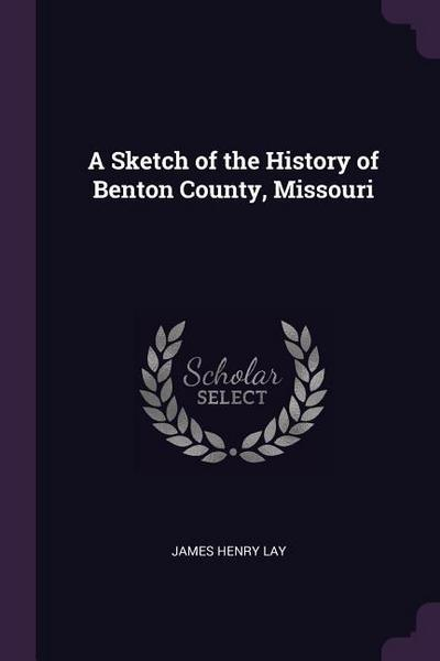 A Sketch of the History of Benton County, Missouri