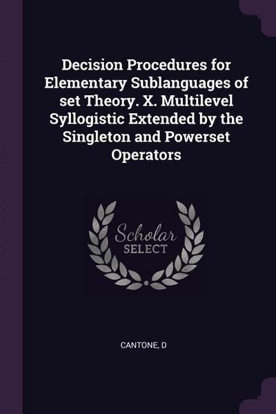 Decision Procedures for Elementary Sublanguages of Set Theory. X. Multilevel Syllogistic Extended by the Singleton and Powerset Operators