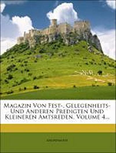 Magazin von Fest-, Gelegenheits- und anderen Predigten und kleineren Amtsreden, Vierter Band