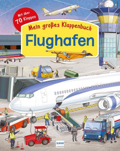 Mein großes Klappenbuch: Der Flughafen