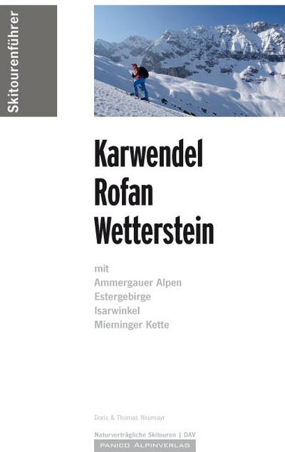Skitourenführer Karwendel, Rofan, Wetterstein: mit Ammergauer Alpen, Estergebirge, Isarwinkel, Mieninger Kette