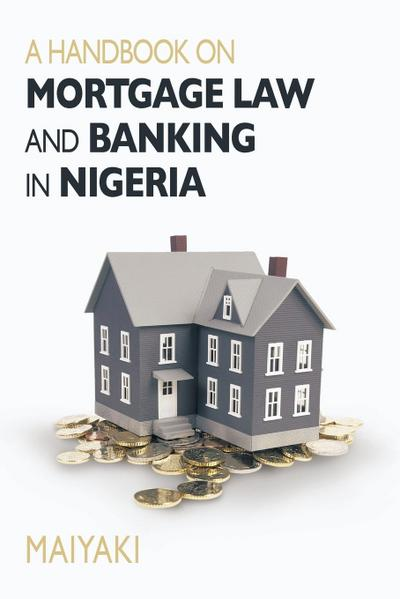 Handbook on Mortgage Law and Banking in Nigeria
