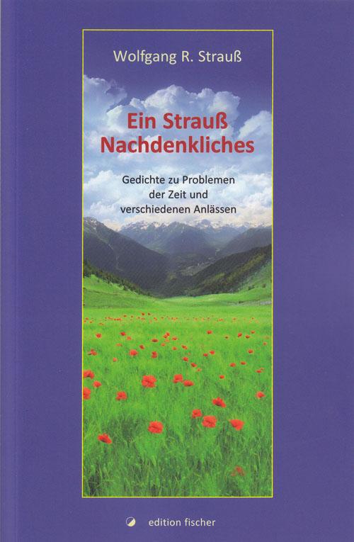 Ein Strauß Nachdenkliches Wolfgang R. Strauß
